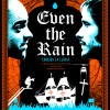 Even the Rain: A Confluence of Cinematic and Historical Temporalities